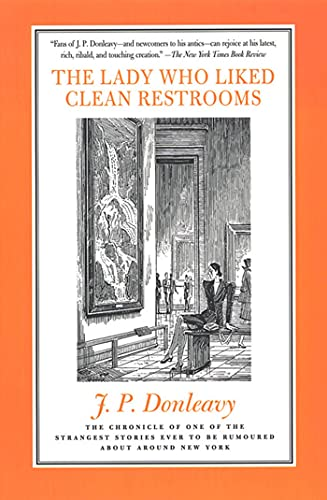 The Lady Who Liked Clean Restrooms By James Patrick Donleavy