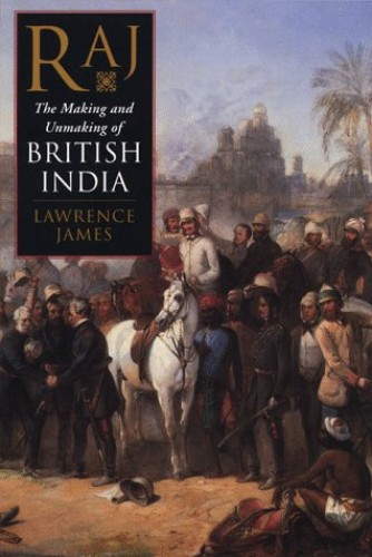 The Raj (British India) By Lawrence James