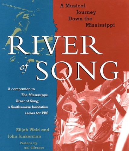 River of Song By Independent Scholar Elijah Wald