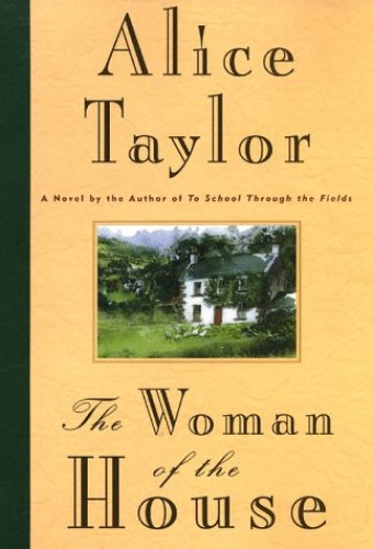 The Woman of the House By Alice Taylor