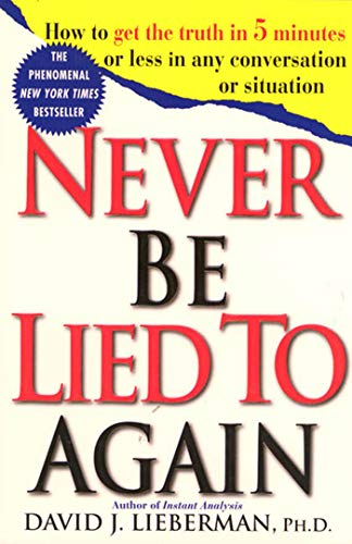 Never Be Lied To Again By David J. Lieberman