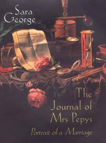 Journal of Mrs Pepys By Sara George