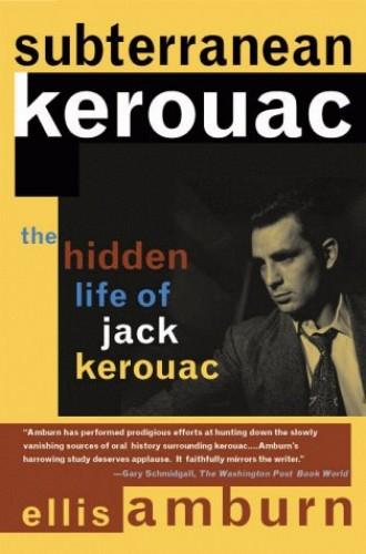 Subterranean Kerouac By Ellis Amburn