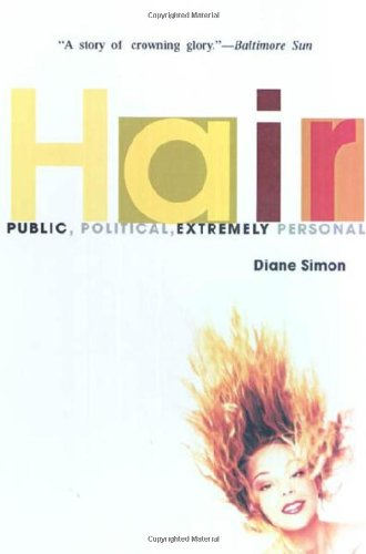 Hair: Public, Political, Extremely Personal By Diane Simon