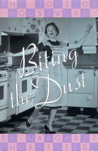 Biting the Dust By Margaret Horsfield