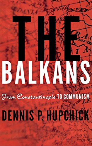 The Balkans By D. Hupchick
