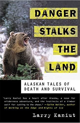 Danger Stalks the Land By Larry Kaniut