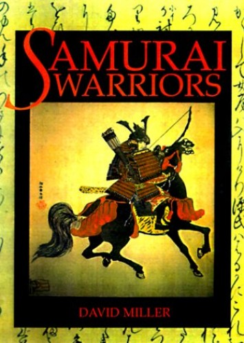 Samurai Warriors By David Miller