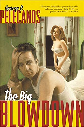 The Big Blowdown By George Pelecanos