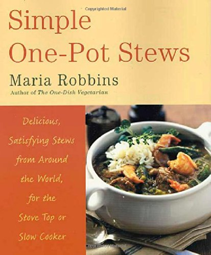 Simple One-pot Stews By Maria Robbins
