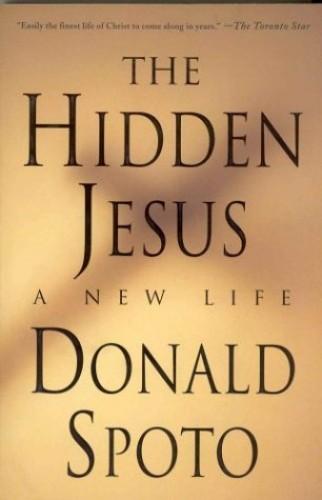 The Hidden Jesus By Donald Spoto