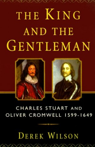 The King and the Gentleman By Derek Wilson