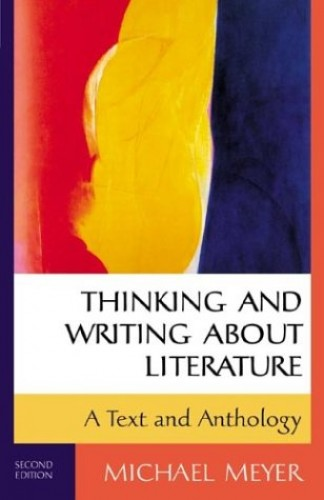 Thinking and Writing about Literature By Mr Michael Meyer