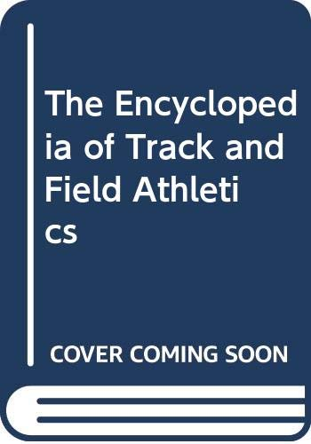 Encyclopedia of Track and Field Athletics