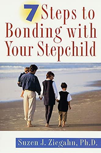 7 Steps to Bonding with Your Stepchild By Suzen J. Ziegahn