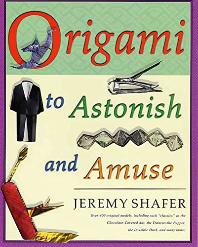 Origami to Astonish and Amuse By Jeremy Shafer