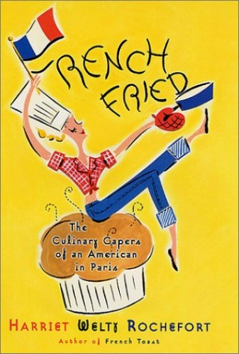 French Fried By Harriet Welty Rochefort