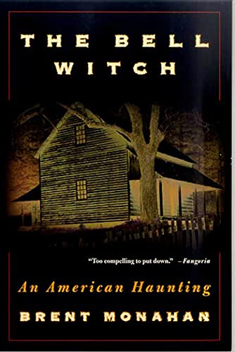 The Bell Witch: An American Haunting By Brent Monahan