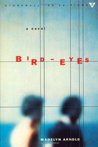 Bird-Eyes (Stonewall Inn Editions) By Madelyn M. Arnold