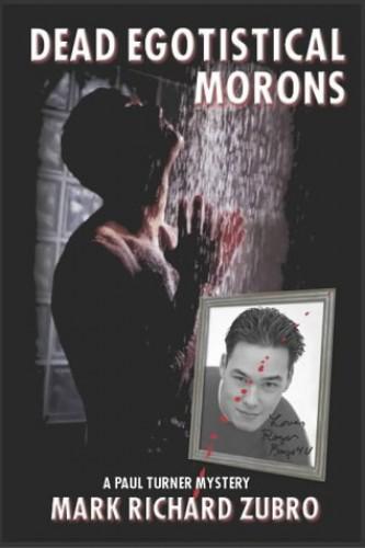 Dead Egotistical Morons By Mark R. Zubro