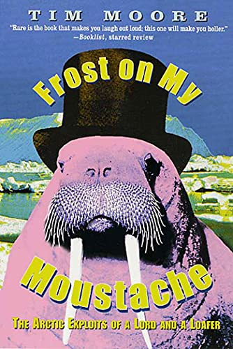 Frost on My Moustache By Tim Moore