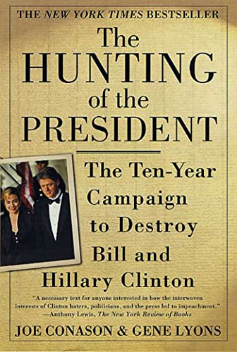 The Hunting of the President By Gene Lyons