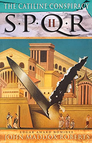 Spqr Ii: The Catiline Conspiracy By John Maddox Roberts