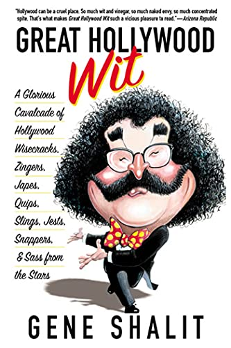 Great Hollywood Wit By Gene Shalit