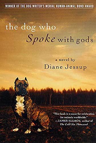 The Dog Who Spoke with Gods By Diane Jessup