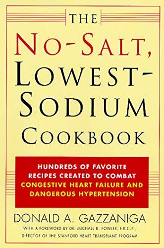 The No-Salt, Lowest-Sodium Cookbook By Donald A Gazzaniga