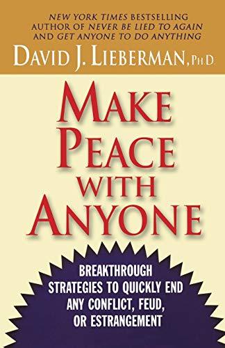 Make Peace with Anyone By David J. Lieberman