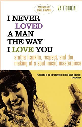 I Never Loved a Man the Way I Love You By Matt Dobkin