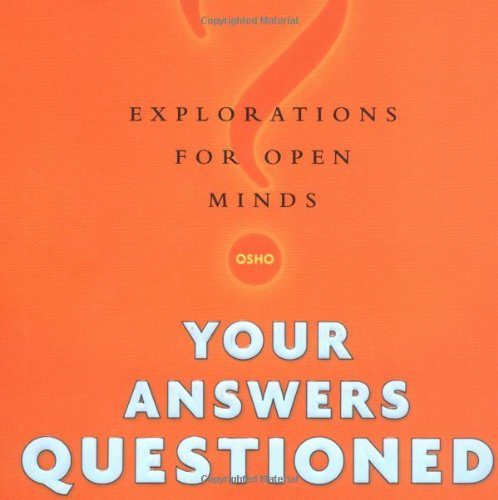 Your Answers Questioned By Osho