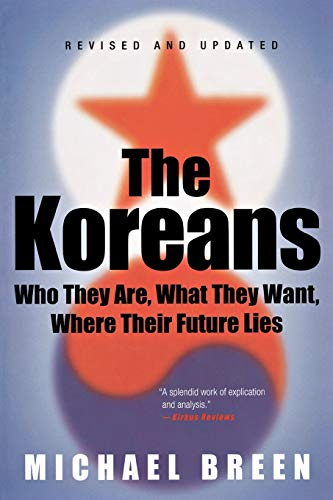 The Koreans By Professor Michael Breen (Reed College, Oregon)