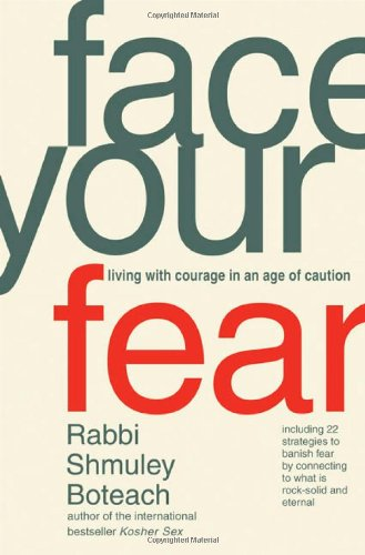 Face Your Fear By Rabbi Shmuley Boteach