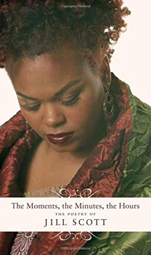 The Moments, the Minutes, the Hours By Jill Scott