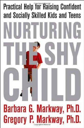 Nurturing the Shy Child By Barbara G. Markway
