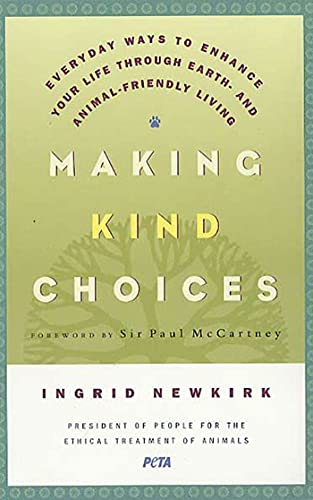 Making Kind Choices By Ingrid E Newkirk