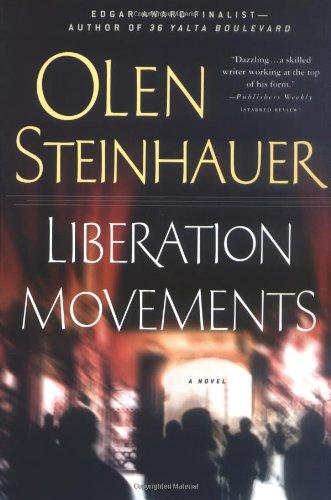 Liberation Movements By Olen Steinhauer