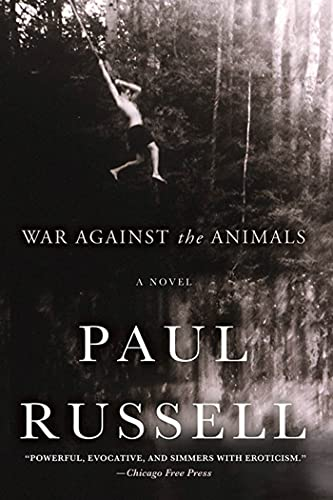 War Against the Animals By Paul Elliott Russell