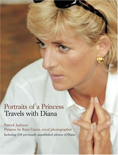 Portraits of a Princess: Travels with Diana By Patrick Jephson