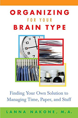 Organizing for Your Brain Type by Lanna Nakone