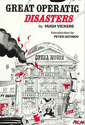 Great Operatic Disasters By Hugh Vickers