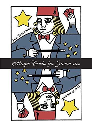 Magic Tricks for Grownups By Jon Tremaine
