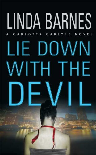 Lie Down with the Devil By Linda Barnes
