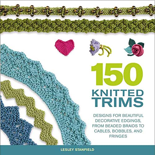 150 Knitted Trims By Lesley Stanfield