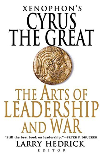 Xenophon's Cyrus the Great By Larry Hedrick