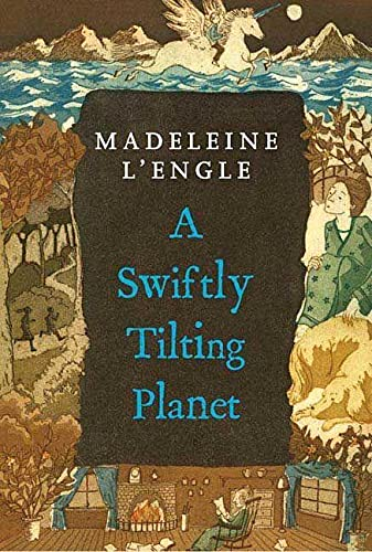A Swiftly Tilting Planet (Madeleine L'Engle's Time Quintet) By Madeleine L'Engle