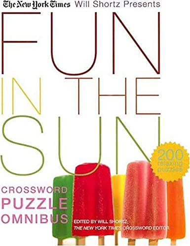 The New York Times Will Shortz Presents Fun in the Sun Crossword Puzzle Omnibus By The New York Times
