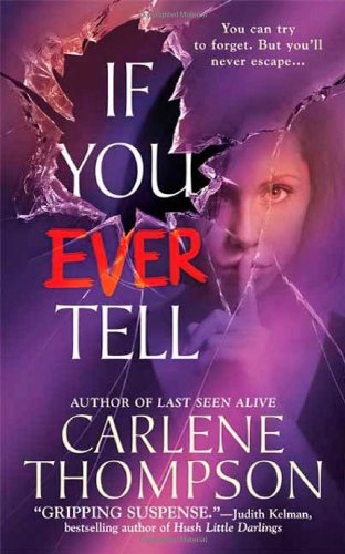 If You Ever Tell By Carlene Thompson